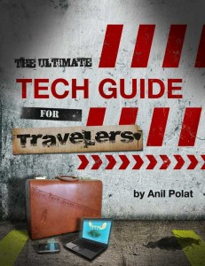 The Ultimate Tech Guide for Travellers by Anil Polat