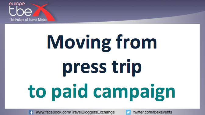 Moving from press trip to paid campaign